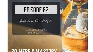 Ep62: Seattle or San Diego?