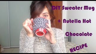 DIY Sweater Mug + Nutella Peppermint Hot Chocolate Recipe