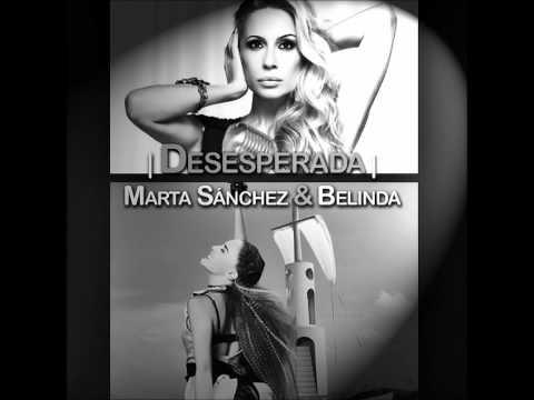 Marta Sanchez & Belinda - Desesperada (2010)