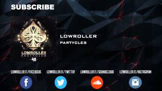 Lowroller - Partycles (Full HQ)