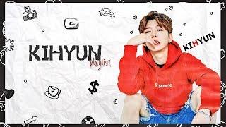 MONSTA X | KIHYUN 🎵 playlist