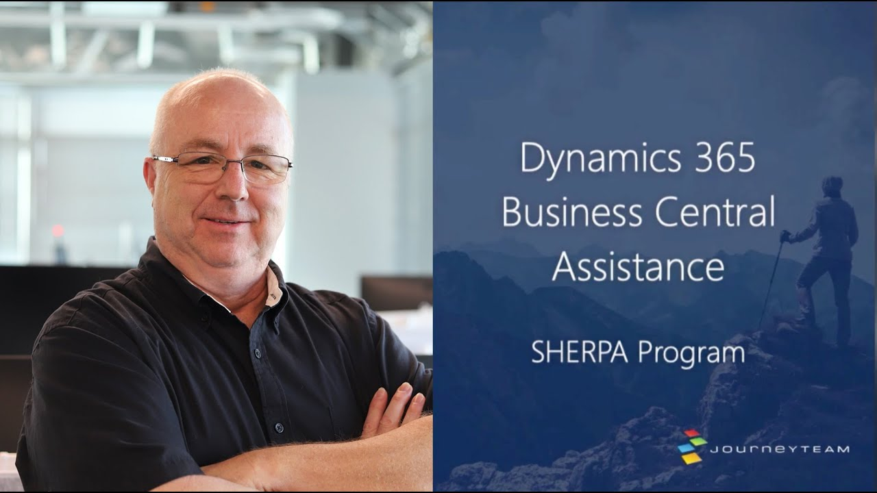 Dynamics 365 Business Central Assistance    (SHERPA Program)