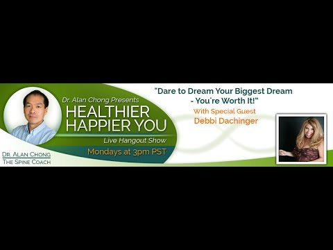 """""""Dare to Dream Your Biggest Dream – You're Worth It!"""" with Special Guest Debbi Dachinger"""