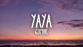 6ix9ine - YAYA (Letra / Lyrics)
