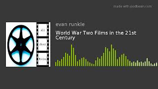 World War Two Films in the 21st Century