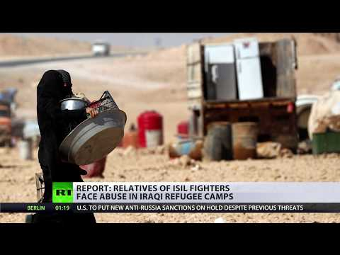 Relatives of ISIS fighters face abuse in Iraqi refugee camps – report