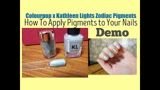 How To Apply Pigments To Your Nails / As Nail Polish | Colourpop X Kathleen Lights Pigments