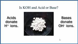 Is KOH an acid or base?