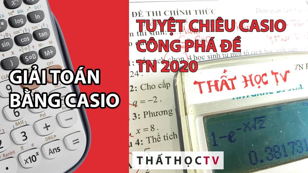 Cách Bấm Casio Giải Đề Thi Tốt Nghiệp THPT 2020 Môn Toán