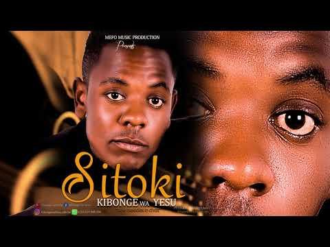 Kibonge wa Yesu - Sitoki(official audio)