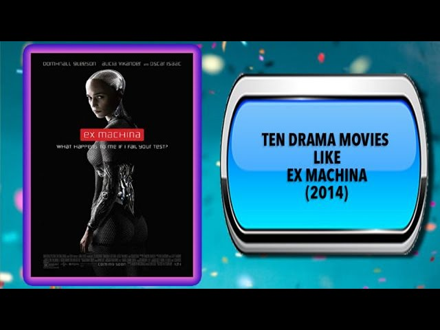 Ten Drama Movies Like Ex Machina 2014 Australia Unwrapped