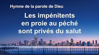 Cantique en français 2020 « Les impénitents en proie au péché sont privés du salut »