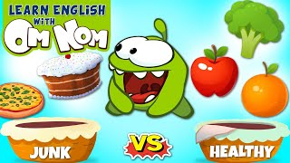 Junk Food Vs Healthy Food | What will Om Nom choose? | Fun Learning Cartoons for Kids