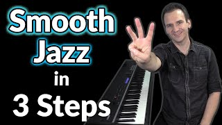 Play Smooth Jazz Piano in 3 Steps
