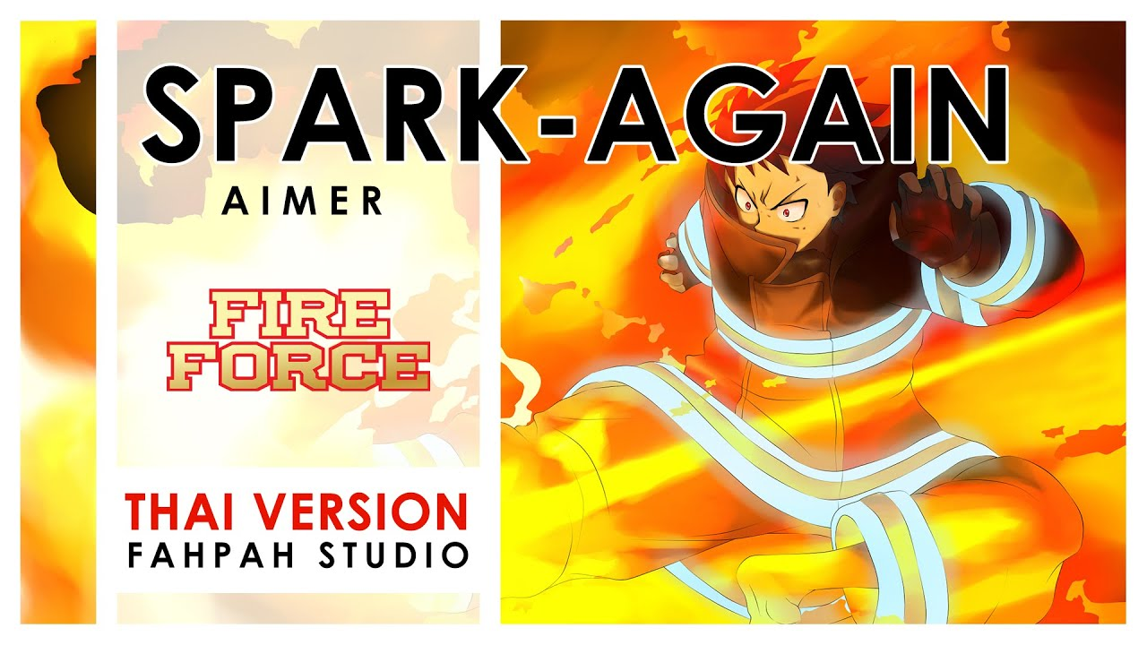 (Thai Version) SPARK-AGAIN - Aimer 【Fire Force Season 2】 by Fahpah