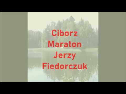 Ciborz,Maraton-Jerzy Fiedorczuk (  Official Video )2018r.