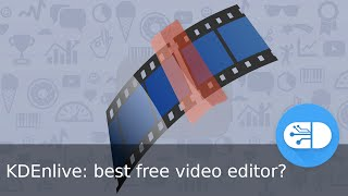 KDEnlive: best free video editor?