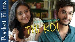 Heart Touching Romantic Short Film - Thi Koi | Pocket Films