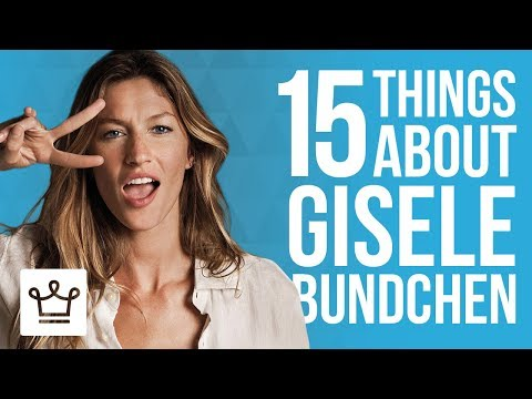 15 Things You Didn't Know About Gisele Bundchen