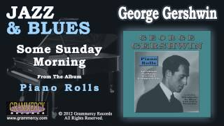 George Gershwin - Some Sunday Morning