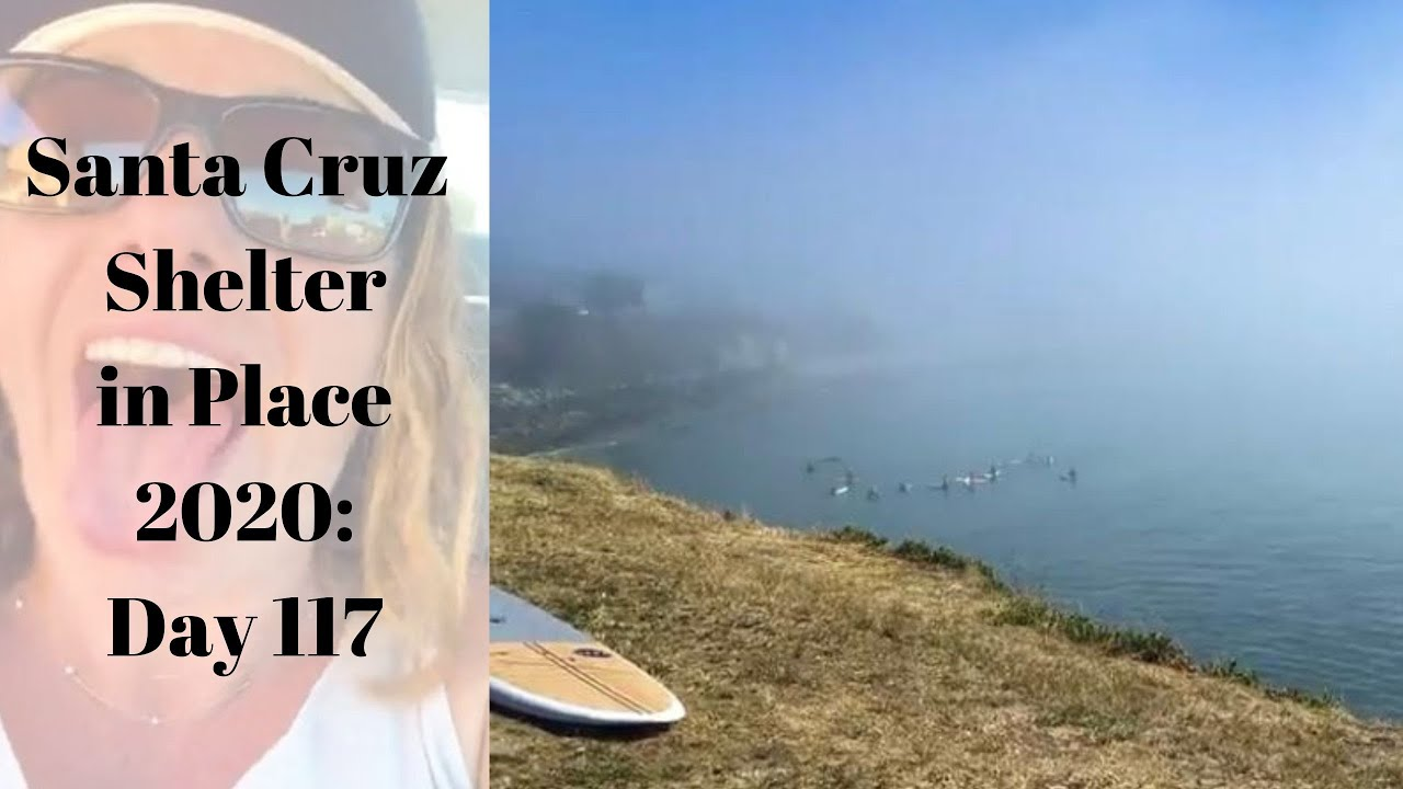 Santa Cruz Shelter in Place 2020: Day 117