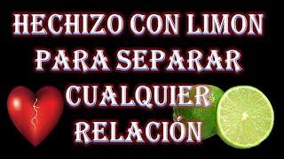 HECHIZO CON LIMON PARA SEPARAR CUALQUIER RELACIÓN