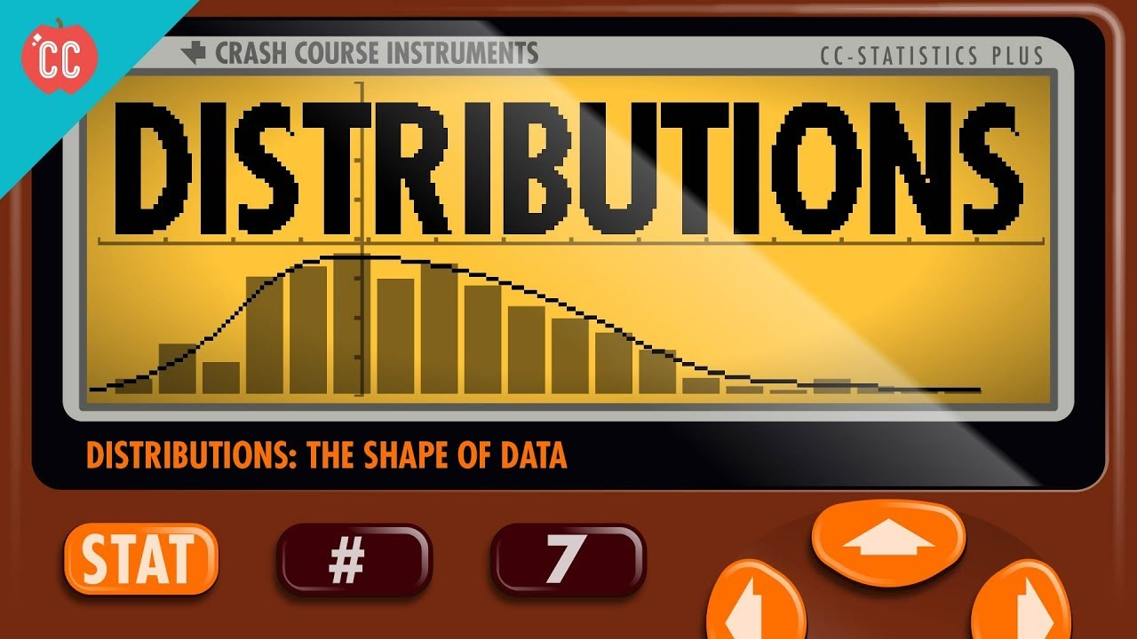 The Shape of Data: Distributions: Crash Course Statistics #7