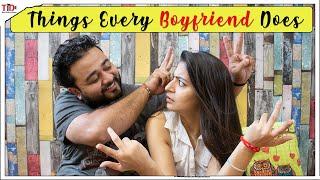 TID | Things every Boyfriend Does | Ft. Anant Sardana and Shweta Sharma