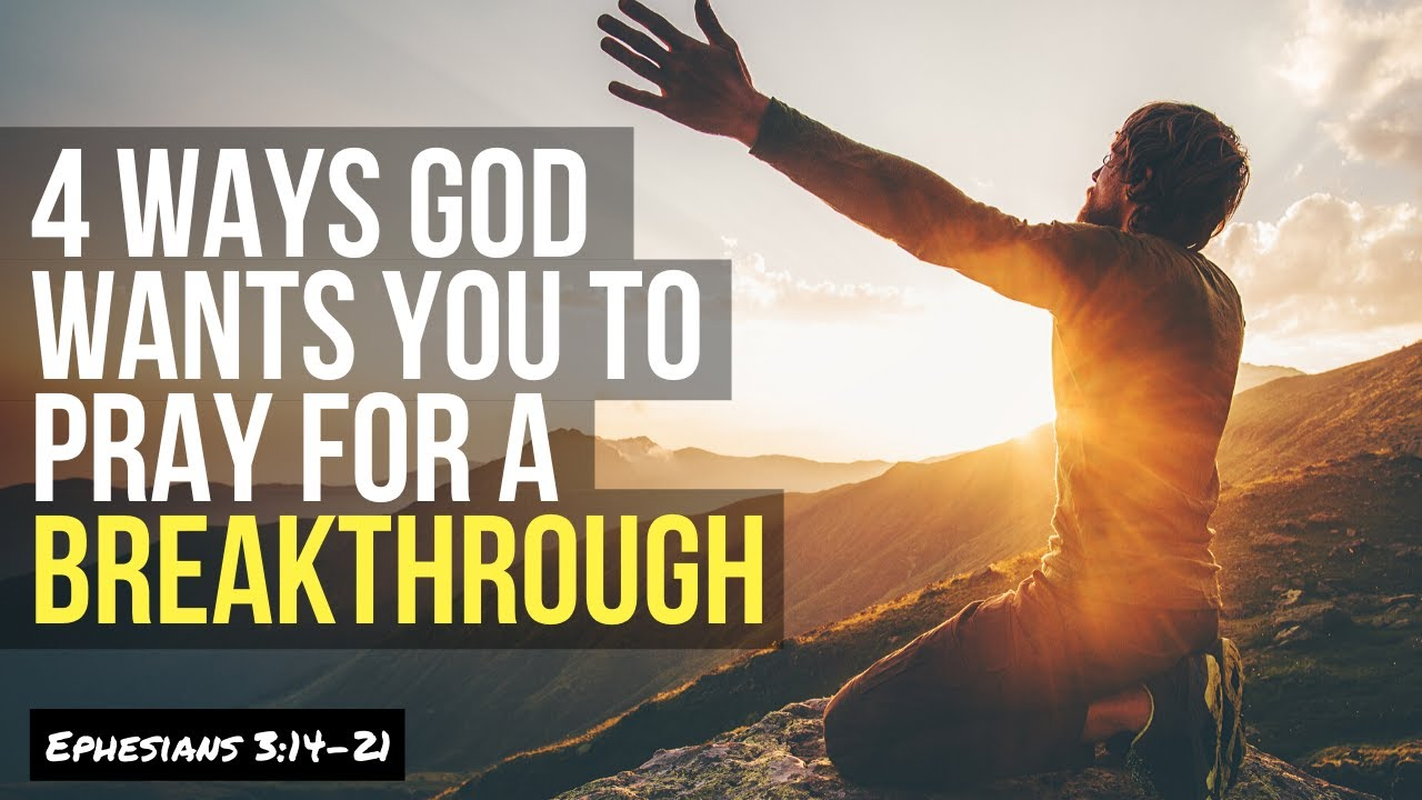 How to Pray for a BREAKTHROUGH (4 Ways)
