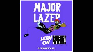 Lean On - Major Lazer - DJ Snake - DJ Hek Yeh