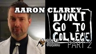 College is Bad for Your Personal Economy - part 2 Aaron Clarey Interview