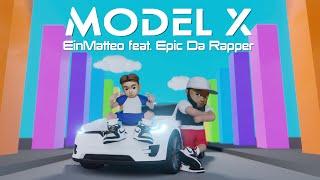 Model X -  EinMatteo feat. Epic Da Rapper (Official Music Video)