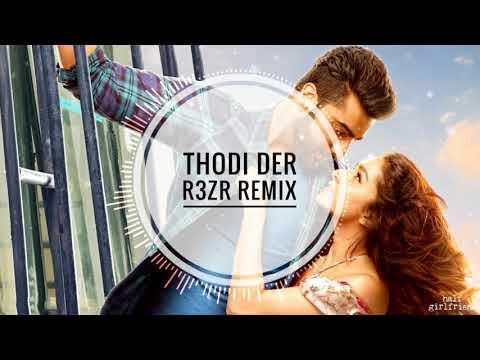 Half Girlfriend   Best Remix   '' Thodi Der ''   R3zR  