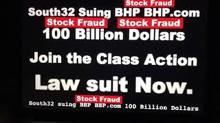 South32 Suing BHP BHP.com 100 Billion Dollars stock fraud Join the Class Action Law suit Now.