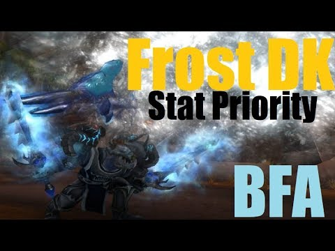 8.0.1 Frost DK Stat Priority Guide - Maximize Damage - PvE and PvP
