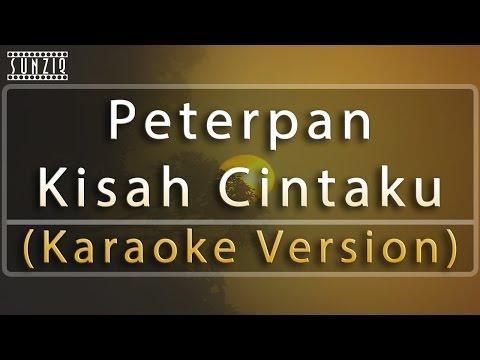 Peterpan - Kisah Cintaku (Karaoke Version + Lyrics) No Vocal #sunziq