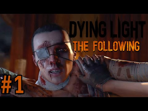 ไปที่ไหน ที่นั่นก็เจริญ Dying Light: The Following - Part 1