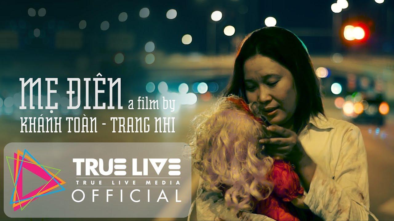 Mẹ Điên | Phim ngắn cảm động về tình mẹ [OFFICIAL Short film] | TRUE LIVE