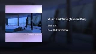 Music and Wine (Teksoul Dub)