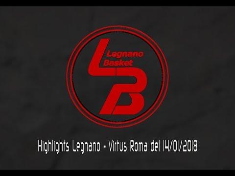 Highlights Legnano-Virtus Roma del 14/01/2018