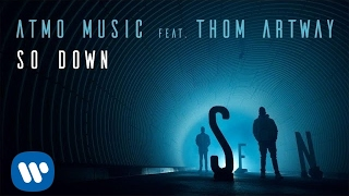 ATMO music - So Down ft. Thom Artway (Official Audio)