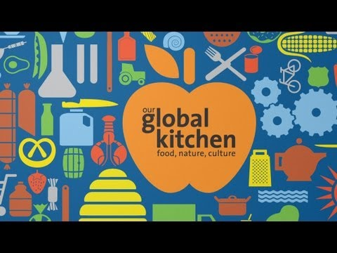 Our Global Kitchen - Food, Nature, Culture - YouTube