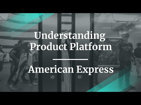 How To Understand The Product Platform By American Express Sr PM