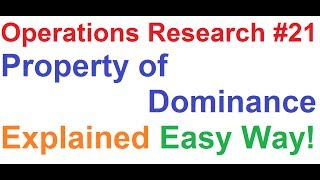 Operations Research(OR) Tutorial #21: Game Theory 3_Property of Dominance Explained