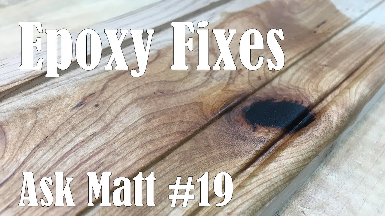 Filling Voids, Cracks, And Defects In Wood With Epoxy   Ask Matt #19    YouTube