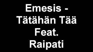 Emesis - Tätähän tää Feat. Raipati