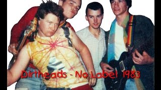 Dirtheads - No Label