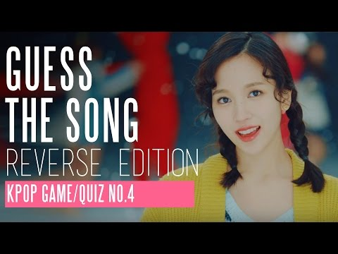 Kpop Game NO.4 - Guess the Song (Reverse Edition)