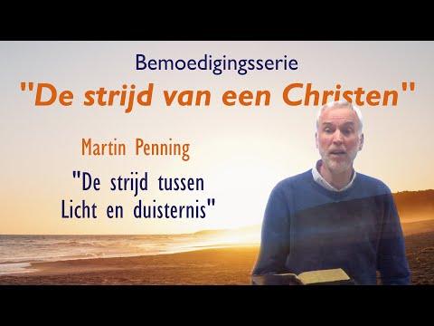 De strijd van een Christen |  Video 1/3 | De strijd tussen Licht en duisternis | Martin Penning