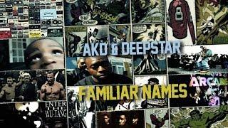 AKD & DEEPSTAR - FAMILIAR NAMES (OFFICIAL VIDEO)